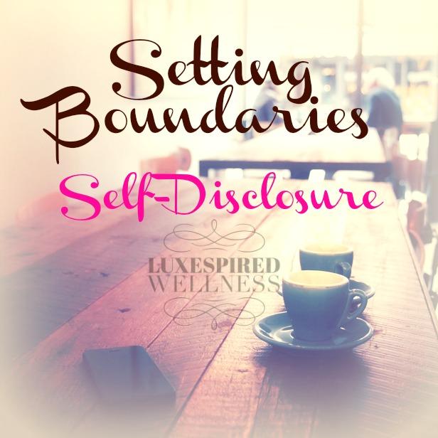 Setting Boundaries Part I:Self-Disclosure